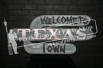 """34-""""WELCOME TO TEXAS TOWN"""" sign"""