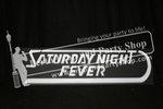 "31-""SATURDAY NIGHT FEVER"" sign"